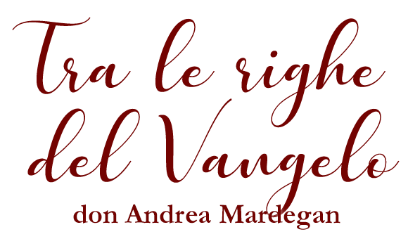 Tra le righe del Vangelo - Don Andrea Mardegan